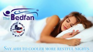 Say Ahhh to cooler more restful nights with Bedfan!