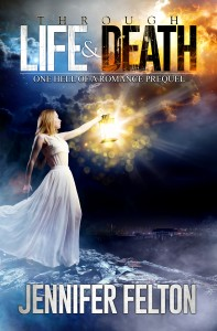 Through Life and Death (One Hell of a Romance Prequel) cover final