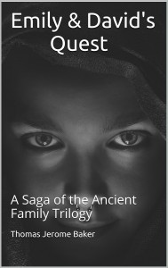 Emily & Davids Quest A Saga of the Ancient Family Trilogy